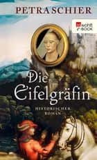 Die Eifelgräfin ebook by Petra Schier