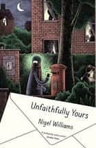 Unfaithfully Yours ebook by Nigel Williams