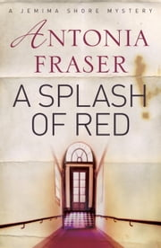 A Splash of Red - A Jemima Shore Mystery ebook by Antonia Fraser