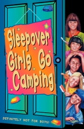 Sleepover Girls Go Camping (The Sleepover Club, Book 14) ebook by Fiona Cummings