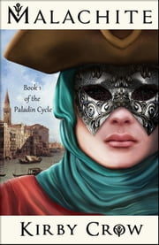 Malachite - The Paladin Cycle, #1  Ebook di  Kirby Crow