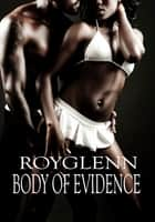 Body of Evidence ebook by Roy Glenn