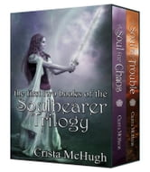 Trouble and Chaos - The First Two Books of the Soulbearer Trilogy ebook by Crista McHugh