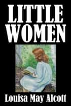 Little Women by Louisa May Alcott [Little Women #1] ebook by Louisa May Alcott