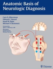 Anatomic Basis of Neurologic Diagnosis ebook by Cary D. Alberstone,Michael P. Steinmetz,Imad M. Najm