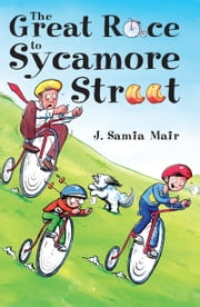 The Great Race to Sycamore Street ebook by J. Samia Mair