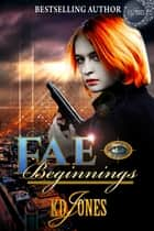 Fae Beginnings ebook by KD Jones