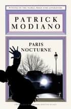 Paris Nocturne ebook by Patrick Modiano, Phoebe Weston-Evans