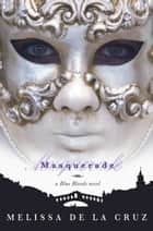 Masquerade - A Blue Bloods Novel ebook by Melissa de la Cruz