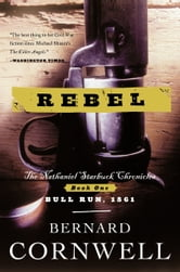 Rebel - Novel of the Civil War, A ebook by Bernard Cornwell