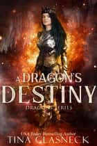 A Dragon's Destiny ebook by
