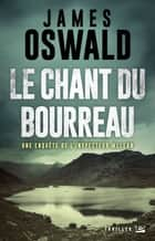 Le Chant du bourreau - Inspecteur McLean, T3 ebook by James Oswald