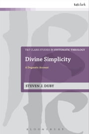 Divine Simplicity - A Dogmatic Account ebook by Dr Steven J. Duby
