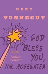 God Bless You, Mr. Rosewater ebook by Kurt Vonnegut