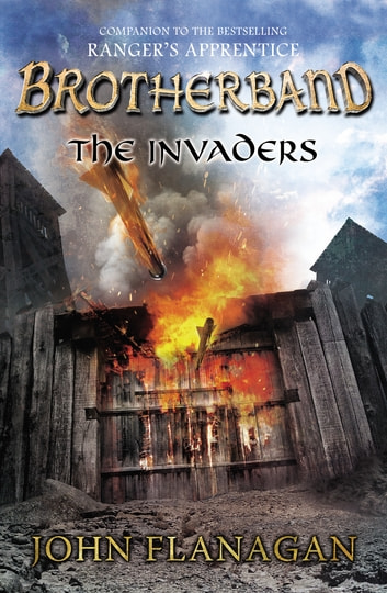 The Invaders - Brotherband Chronicles, Book 2 ebook by John A. Flanagan