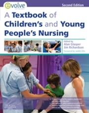 A Textbook of Children's and Young People's Nursing ebook by Jim Richardson,Edward Alan Glasper,Edward Alan Glasper,James Richardson