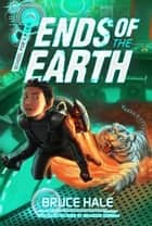 School for Spies Book 3: Ends of the Earth eBook by Bruce Hale