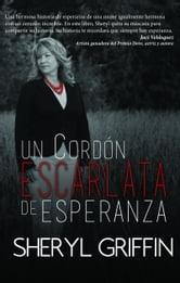 Un cordón escarlata de esperanza ebook by Sheryl Griffin