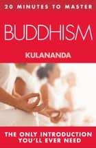 20 MINUTES TO MASTER … BUDDHISM ebook by Kulananda