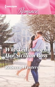 Whisked Away by Her Sicilian Boss ebook by Rebecca Winters