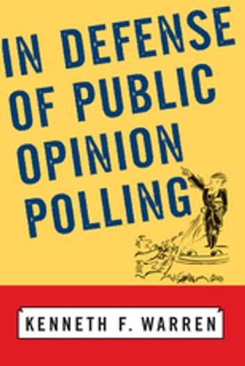 In Defense Of Public Opinion Polling ebook by Kenneth F Warren