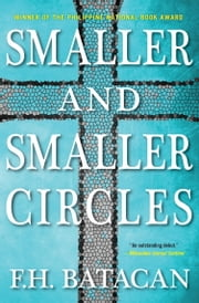 Smaller and Smaller Circles ebook by F.H. Batacan