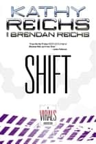 Shift - A Virals Adventure ebook by Kathy Reichs, Brendan Reichs