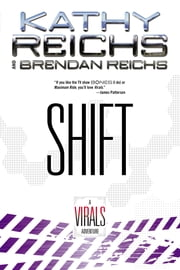 Shift - A Virals Adventure ebook by Kathy Reichs,Brendan Reichs
