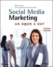 Social Media Marketing - An Hour a Day ebook by Dave Evans,Susan Bratton