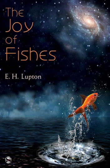 The Joy of Fishes ebook by E.H. Lupton