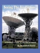 Seeing the Big Picture - A Christian'S Guide to the Old Testament ebook by Dr Alastair T. Ferrie