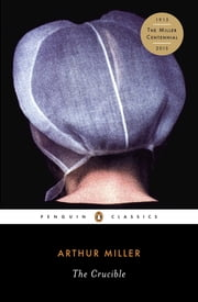 The Crucible ebook by Arthur Miller, Christopher W. E. Bigsby