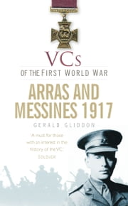 VCs of the First World War ebook by Gerald Gliddon