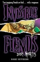 Doc Mortis (Invisible Fiends, Book 4) ebook by Barry Hutchison