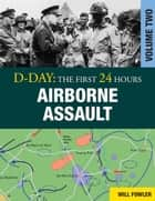 D-Day: Airborne Assault Vol 2 ebook by Will Fowler