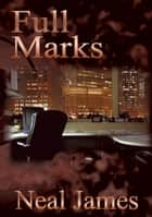 Full Marks ebook by Neal James