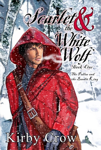 Scarlet and the White Wolf - Scarlet and the White Wolf, #1 ebook by Kirby Crow