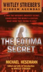 The Fatima Secret ebook by Michael Hesemann