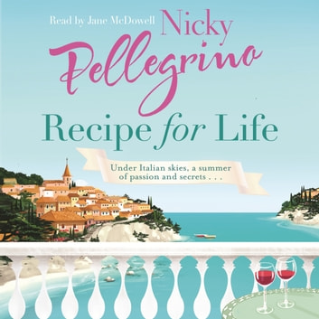 Recipe for Life audiobook by Nicky Pellegrino