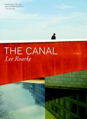 The Canal ebook by Lee Rourke