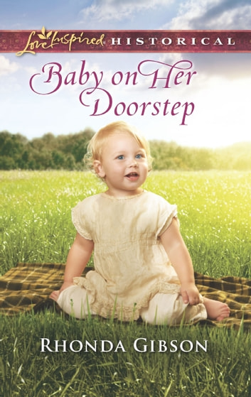 Baby On Her Doorstep (Mills & Boon Love Inspired Historical) eBook by Rhonda Gibson