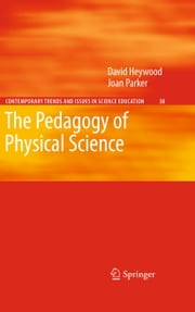 The Pedagogy of Physical Science ebook by David Heywood,Joan Parker
