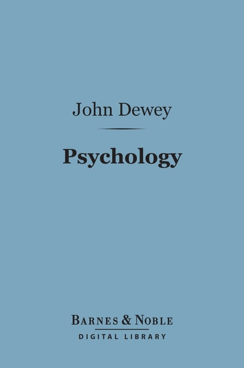 Psychology (Barnes & Noble Digital Library) ebook by John Dewey