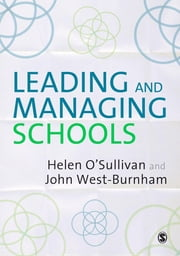 Leading and Managing Schools ebook by Helen O'Sullivan,Professor John West-Burnham