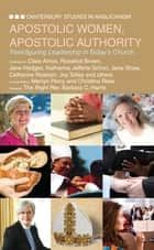 Apostolic Women, Apostolic Authority - Transfiguring Leadership in Today's Church ebook by Martyn Percy, Christina Rees, Barbara Harris
