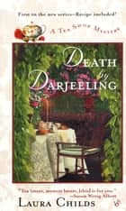 Death by Darjeeling ebook by Laura Childs