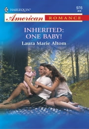 INHERITED: ONE BABY! ebook by Laura Marie Altom