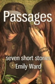 Passages (Seven Short Stories) ebook by Emily Ann Ward