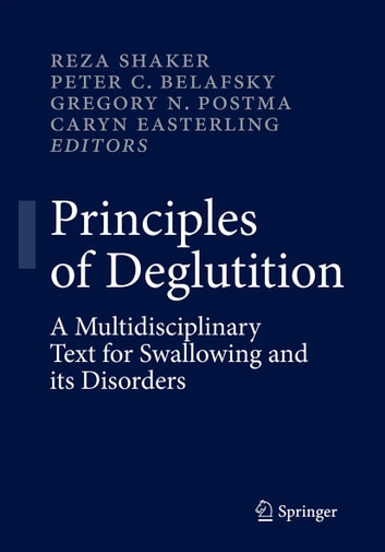 Principles of Deglutition - A Multidisciplinary Text for Swallowing and its Disorders 電子書 by
