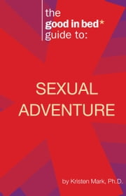 Sexual Adventure ebook by Kristen Mark Ph.D.
